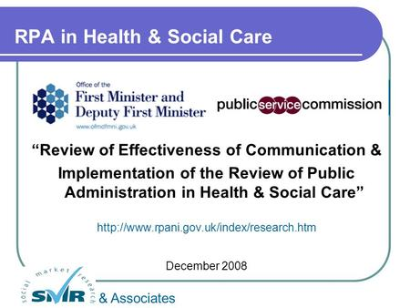"RPA in Health & Social Care ""Review of Effectiveness of Communication & Implementation of the Review of Public Administration in Health & Social Care"""
