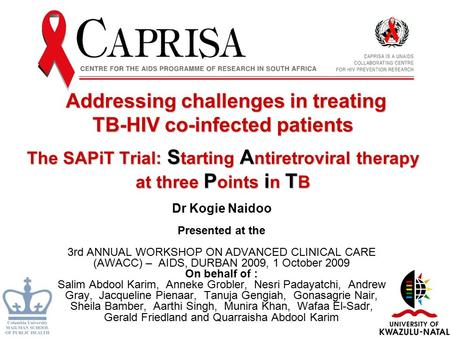 Addressing challenges in treating TB-HIV co-infected patients The SAPiT Trial: S tarting A ntiretroviral therapy at three P oints i n T B Addressing challenges.