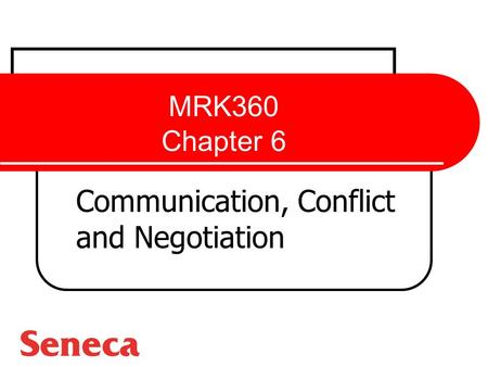 MRK360 Chapter 6 Communication, Conflict and Negotiation.