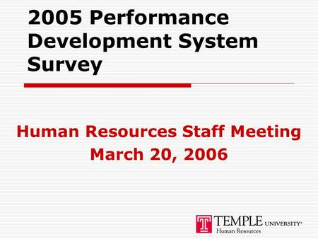 2005 Performance Development System Survey Human Resources Staff Meeting March 20, 2006.