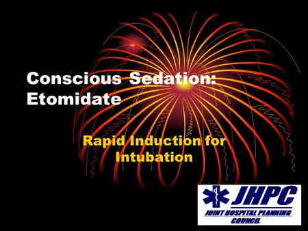 Conscious Sedation: Etomidate Rapid Induction for Intubation.