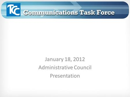 January 18, 2012 Administrative Council Presentation.