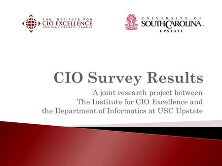 A joint research project between The Institute for CIO Excellence and the Department of Informatics at USC Upstate.