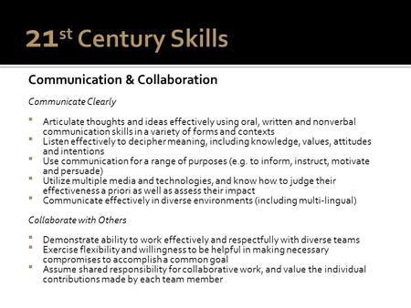 Communication & Collaboration Communicate Clearly  Articulate thoughts and ideas effectively using oral, written and nonverbal communication skills in.
