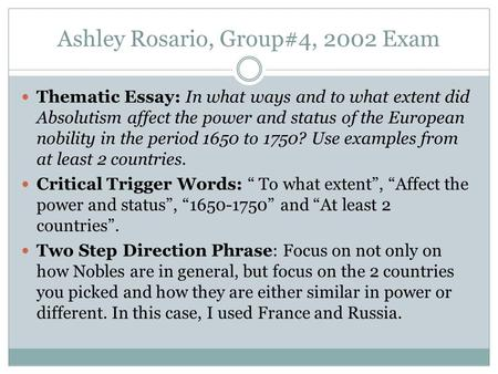 Ashley Rosario, Group#4, 2002 Exam Thematic Essay: In what ways and to what extent did Absolutism affect the power and status of the European nobility.