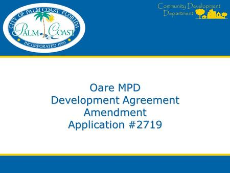 Community Development Department Oare MPD Development Agreement Amendment Application #2719.