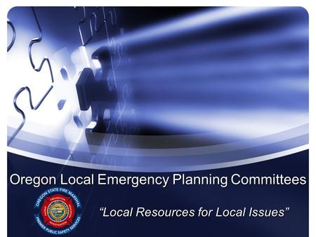 "Oregon Local Emergency Planning Committees ""Local Resources for Local Issues"""