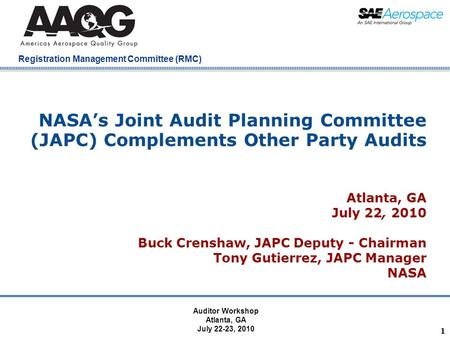 Company Confidential Registration Management Committee (RMC) 1 NASA's Joint Audit Planning Committee (JAPC) Complements Other Party Audits Atlanta, GA.