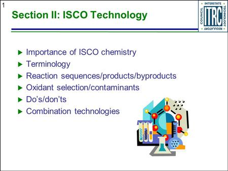 1 Section II: ISCO Technology  Importance of ISCO chemistry  Terminology  Reaction sequences/products/byproducts  Oxidant selection/contaminants 