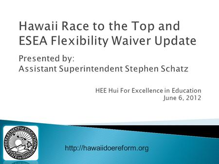 HEE Hui For Excellence in Education June 6, 2012