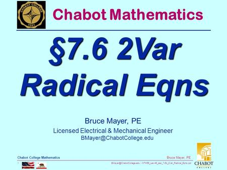 MTH55_Lec-46_sec_7-6b_2Var_Radical_Eqns.ppt 1 Bruce Mayer, PE Chabot College Mathematics Bruce Mayer, PE Licensed Electrical &