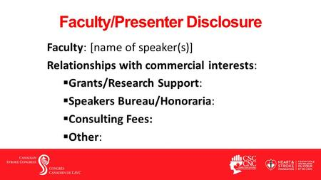Faculty/Presenter Disclosure Faculty: [name of speaker(s)] Relationships with commercial interests:  Grants/Research Support:  Speakers Bureau/Honoraria: