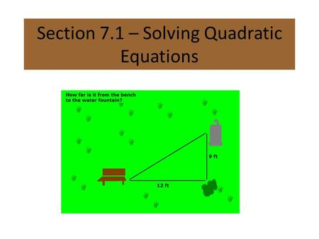 Section 7.1 – Solving Quadratic Equations. We already know how to solve quadratic equations. What if we can't factor? Maybe we can use the Square Root.