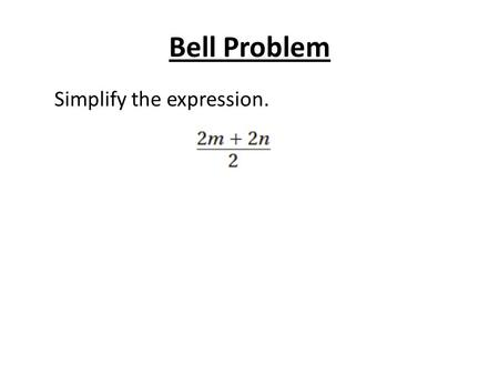 Bell Problem Simplify the expression..