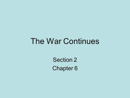 The War Continues Section 2 Chapter 6.