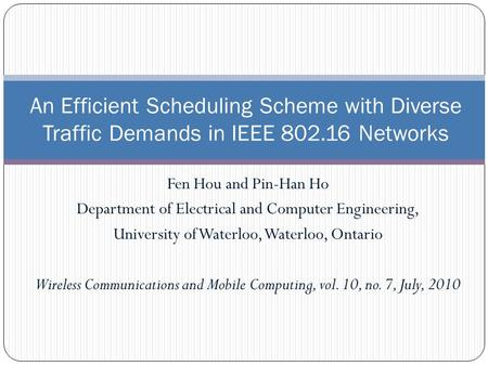 Fen Hou and Pin-Han Ho Department of Electrical and Computer Engineering, University of Waterloo, Waterloo, Ontario Wireless Communications and Mobile.
