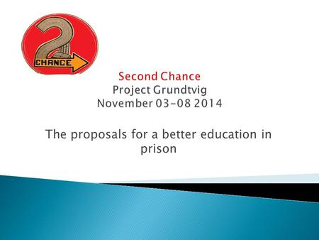 The proposals for a better education in prison. Activities and proposals-Romania  Organizing cultural activities in order to learn the culture and the.