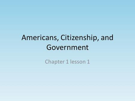 Americans, Citizenship, and Government