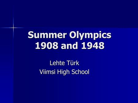Summer Olympics 1908 and 1948 Lehte Türk Viimsi High School.