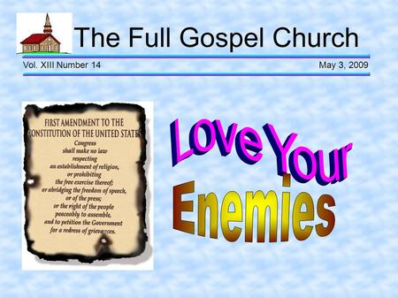 The Full Gospel Church Vol. XIII Number 14 May 3, 2009.