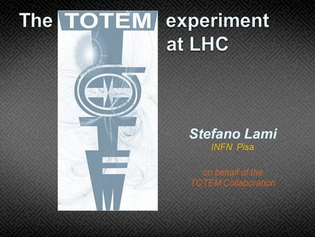 Stefano Lami INFN Pisa on behalf of the TOTEM Collaboration.