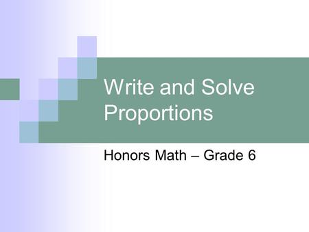 Write and Solve Proportions