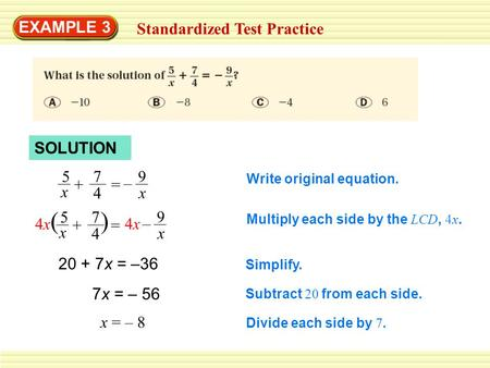 ( ) EXAMPLE 3 Standardized Test Practice SOLUTION 5 x = – 9 – 9