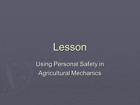 Lesson Using Personal Safety in Agricultural Mechanics.
