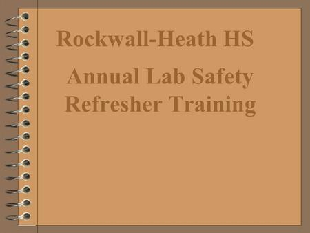 Rockwall-Heath HS Annual Lab Safety Refresher Training.