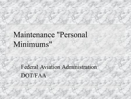 Maintenance Personal Minimums Federal Aviation Administration DOT/FAA.