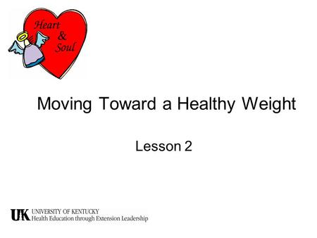 Moving Toward a Healthy Weight Lesson 2. Obesity is defined as having too much body fat.
