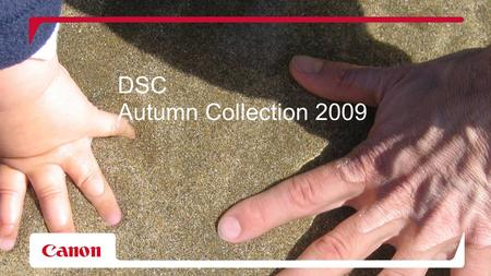 15 October 2015Presentation title in footer1 DSC Autumn Collection 2009.
