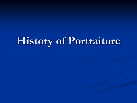History of Portraiture. Overview of Portraiture Portraiture - MSN Encarta Portraiture - MSN Encarta Portraiture - MSN Encarta Portraiture - MSN Encarta.