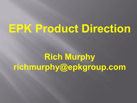EPK Product Direction Rich Murphy