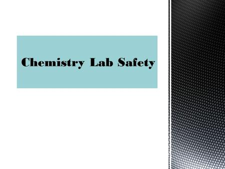 Chemistry Lab Safety.
