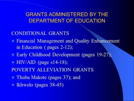 GRANTS ADMINISTERED BY THE DEPARTMENT OF EDUCATION CONDITIONAL GRANTS Financial Management and Quality Enhancement in Education ( pages 2-12); Early Childhood.