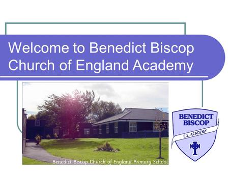 Welcome to Benedict Biscop Church of England Academy.