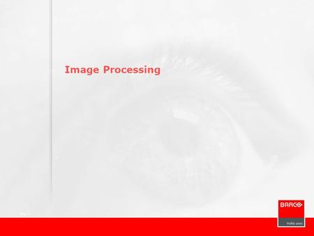 Page 1 Image Processing. Page 2 Image Processing – Where does it fit?