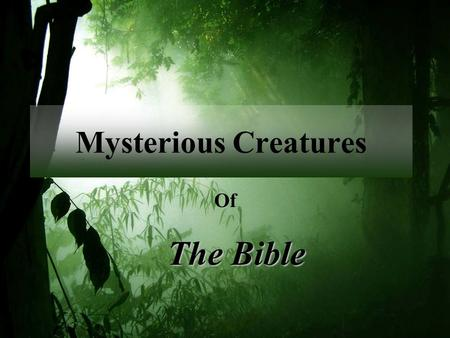 Mysterious Creatures Of The Bible.