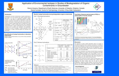 4 Application of Environmental Isotopes in Studies of Biodegradation of Organic Contaminants in Groundwater Ramon Aravena, Department of Earth Sciences,