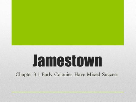 Chapter 3.1 Early Colonies Have Mixed Success