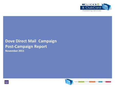 Dove Direct Mail Campaign Post-Campaign Report November 2011