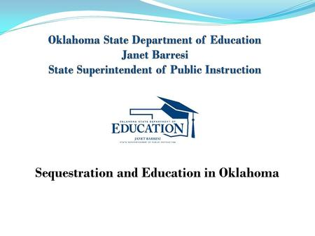 Sequestration and Education in Oklahoma. What is Sequestration? A budget sequester is when funds that would otherwise be spent under current law are reserved,