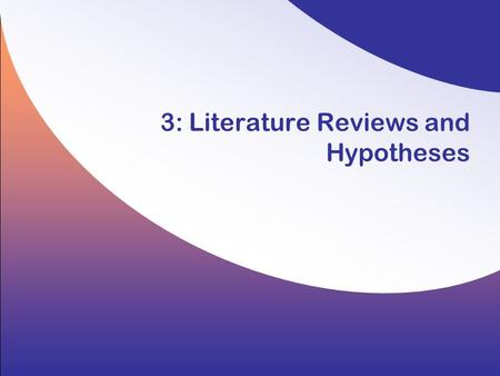 3: Literature Reviews and Hypotheses. 3-2 Copyright © 2008 by the McGraw-Hill Companies, Inc. All rights reserved. Hair/Wolfinbarger/Ortinau/Bush, Essentials.