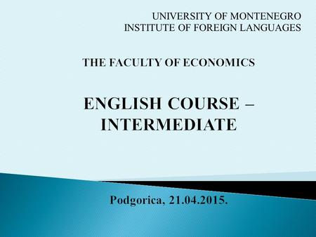 UNIVERSITY OF MONTENEGRO INSTITUTE OF FOREIGN LANGUAGES.