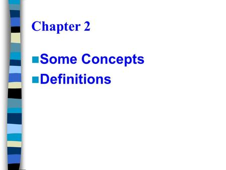 Chapter 2 Some Concepts Definitions Definition of Thermodynamics The science of energy and entropy The science that deals with heat and work and those.