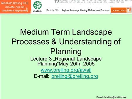 May 20th, 2005Regional Landscape Planning: Medium Term Processes Medium Term Landscape Processes & Understanding of Planning.
