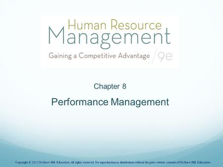 Chapter 8 Performance Management Copyright © 2015 McGraw-Hill Education. All rights reserved. No reproduction or distribution without the prior written.
