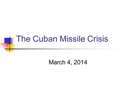 an overview of the causes of the cuban missile crisis The event involved was the cuban missile crisis of 1962 which produced crisis response were found and they established summary patterns been conducted at a time when crisis was high, caused by the.