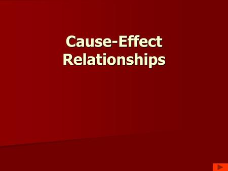 Cause-Effect Relationships. Conjunctions Conjunctions The most important causal conjunctions are because, as, since, and so. The most important causal.